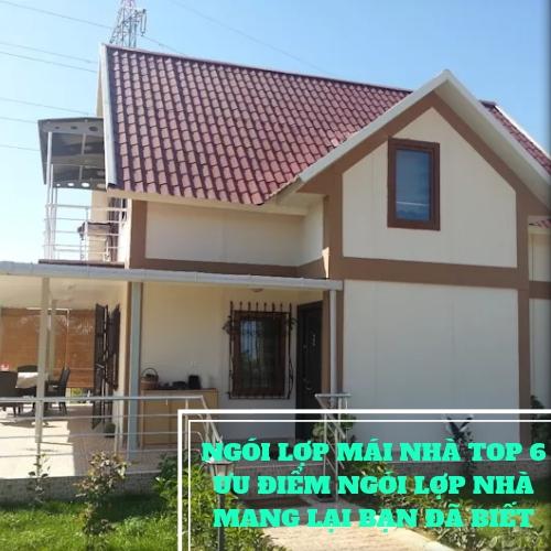 6 Ưu điểm ngói lợp mái nhà