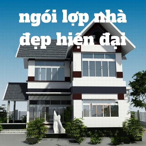 ngói lợp nhà đẹp hiện đại