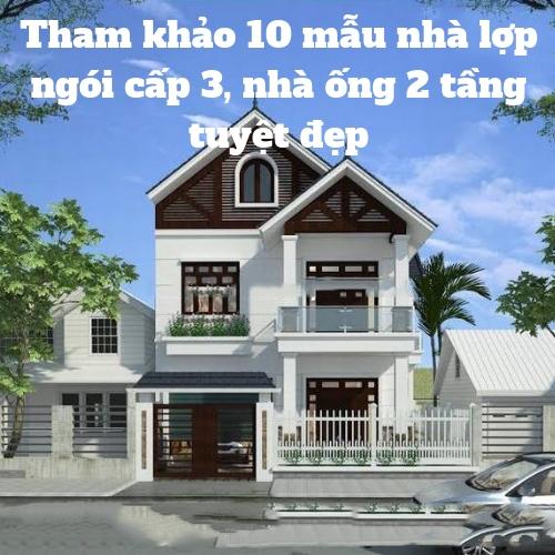 THAM KHỎA 10 MẪU NHÀ LỢP NGÓI