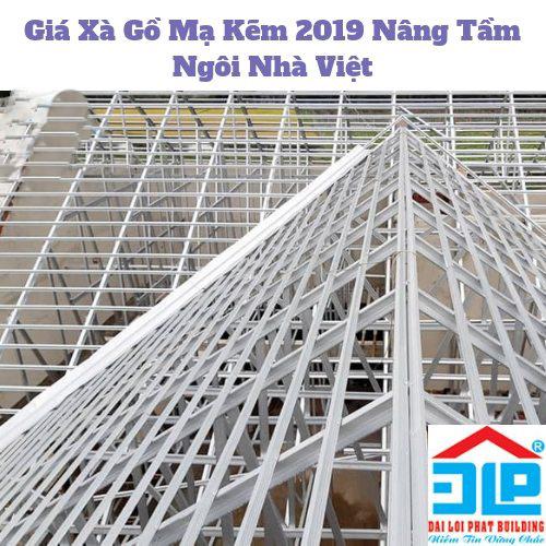 Giá Xà Gồ Mạ Kẽm 2019 Nâng Tầm Ngôi Nhà Việt